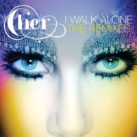 Cher I Walk Alone